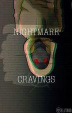 Nightmare Cravings (Hoody X Reader) by eluthromaniac