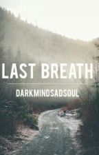 Last breath. by beautynights