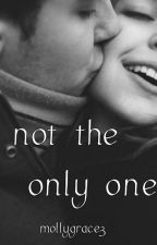 Not The Only One (CMWFY Sequel) by mollygrace3