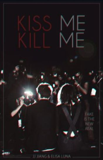 Kiss Me, Kill Me [On Hold]