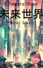 Mirai Sekai » Munchingbrotato and LilshortySGS by DjTemporalSpire