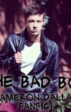 The Bad Boy (Cameron Dallas Fanfic) by ThatCrazyChick2667