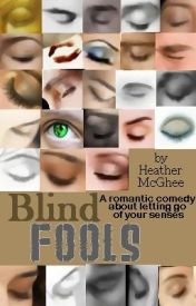 Blind Fools by hmmcghee