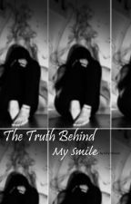 The Truth Behind My Smile by ksillerud