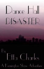Dance Hall Disaster by EttaCharles