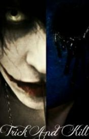 Trick And Kill~~Jeff The Killer X Reader X Eyeless Jack by ViviVergiou