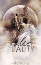 False Reality (On Hold) by bri1128