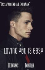 Loving you is easy [Colton Haynes] {By Fiona} by FionaAxx