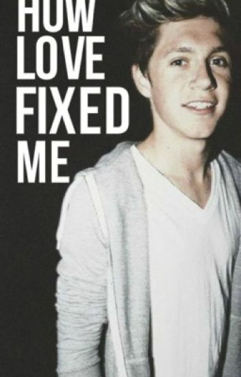 How Love Fixed Me(Sequel to how love found me)(Niall Horan fan-fic)