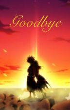 Goodbye [A NaLu fanfiction] by teriyaki21