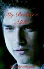 My Brother's Alpha (A Scott McCall FF) by TyraRogers