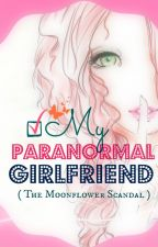 My Paranormal Girlfriend (ongoing!!!) by Freigh4urLife