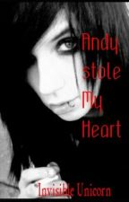 Andy Stole My Heart   (Andy Biersack Fanfic) by XxInvisibleUnicornxX