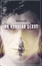 Teen wolf : un nouveau début by alexe-lebeau