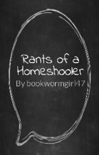 Rants of a Homeschooler by bookwormgirl47