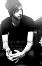 Reckless And The Brave; Jack Barakat by BrokenWingsxx6