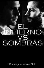 EL INFIERNO VS SOMBRAS by alejandraGJ
