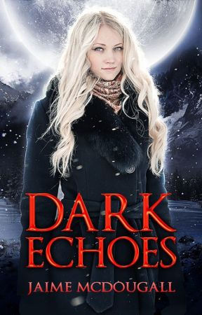 Dark Echoes by JMcDougall