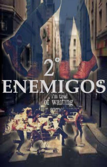 """ENEMIGOS (H.S)""""2°Temporada"""" TERMINADA-"""
