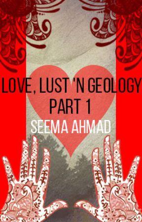 Love, Lust 'n Geology by seema_ahmad