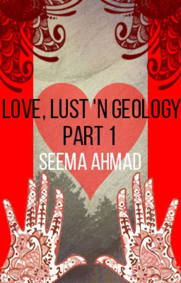 Love, Lust 'n Geology by seema_ahmad