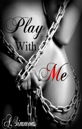 Play With Me