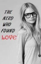 The Nerd Who Found Love by msLover123