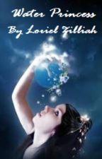 Water Princess (Elemental Series #2) by Loriel_Zillah