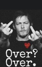Over? Over. *Daryl Dixon y Tu* by rommuu