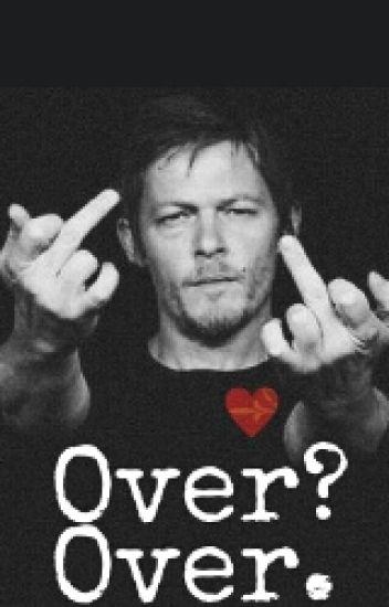 Over? Over. *Daryl Dixon y Tu*