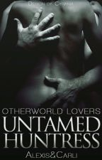 Untamed Huntress  |Otherwold Lovers Series| by SailtyButSweet