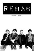 REHAB [5SOS] by hannahhhj