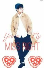 You're My Miss Right by Cessybeybeh