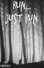 Run... Just Run    M.C    COMPLETED  by LarryLabs