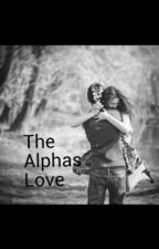 The Alphas Love by anonymous_youtuber