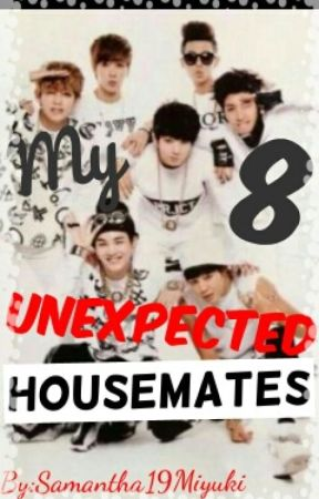 My 8 Unexpected Housemates (revising) by jellyeolo