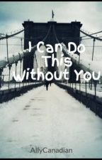 I Can Do This Without You by Kairi_Kat_Gaming