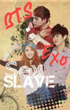 BTS and Exo's Sex Slave by ByunTae_Tae