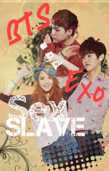 BTS and Exo's Sex Slave