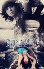 Step up 6 by naemiheart