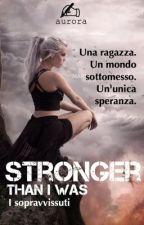 Stronger than I was - I sopravvissuti by AuroraScrive