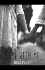 Stay With Me (Ross Lynch) PAUSADA by myjobisfangirling