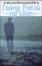 Isang Patak ng Ulan by icantbenamed