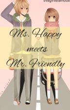 Ms. Happy meets Mr. Friendly (On-Going) by HimeYandere