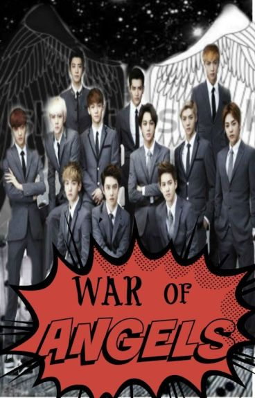 WAR OF ANGELS (Exo Fanfiction) by JeremiasdeLeon