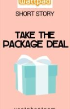 Take the Package Deal[COMPLETED] by vastphantasm