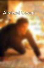 A Mixed Coven by Beachchickxoxo