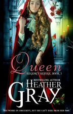 QUEEN (REGENCY REFUGE BOOK THREE) BY HEATHER GRAY by clean_reads