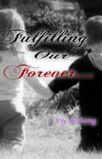 Fulfilling Our Forever by miciang