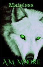 Mateless by werewolfgirl35